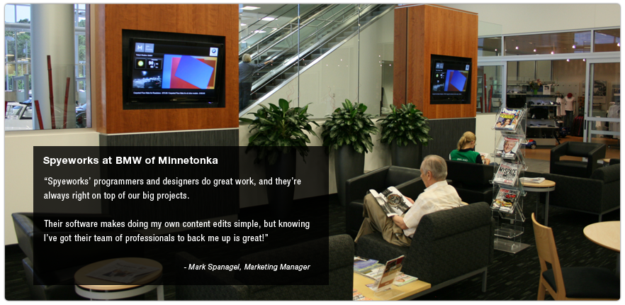 "Spyeworks at BMW of Minnetonka.  ""Spyeworks' programmers and designers do great work, and they're always right on top of our big projects.  Their software makes doing my own content edits simple, but knowing I've got their team of professionals to back me up is great!"" - Mark Spanagel, Marketing Manager"