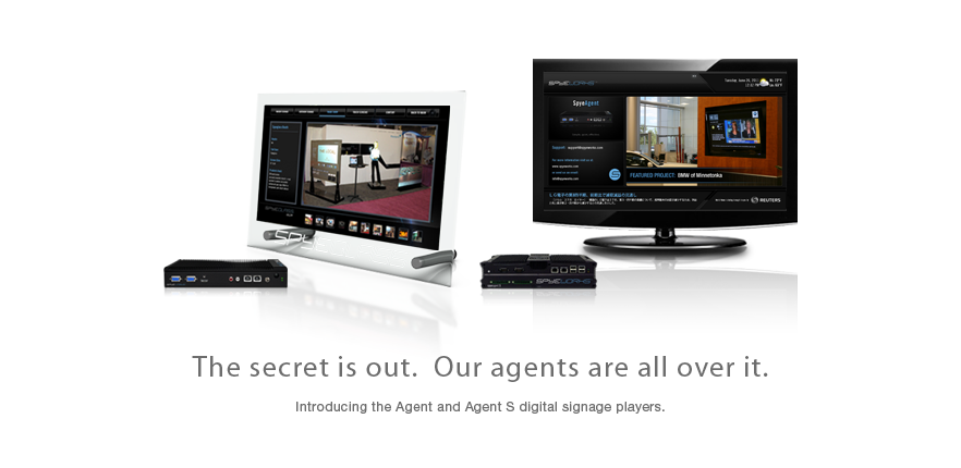 The secret it out.  Our agents are all over it.  Introducing the Agent and Agent S digital signage players.